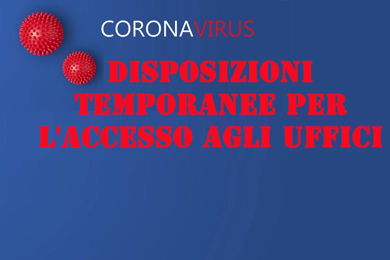 DISPOSIZIONI TEMPORANEE PER L'ACCESSO AGLI UFFICI